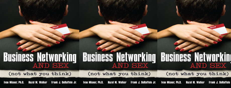"""""""BUSINESS NETWORKING AND SEX (NOT WHAT YOU THINK)"""""""